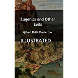 Eugenics and Other Evils Illustrated (English Edition)