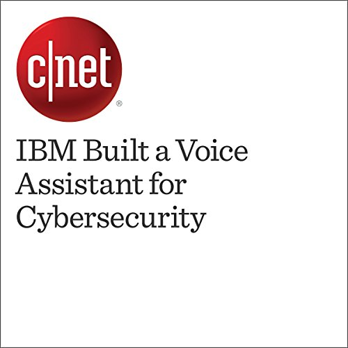 IBM Built a Voice Assistant for Cybersecurity audiobook cover art