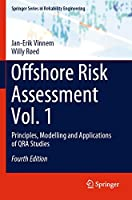 Offshore Risk Assessment Vol. 1: Principles, Modelling and Applications of QRA Studies (Springer Series in Reliability Engineering)