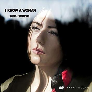 I Know a Woman