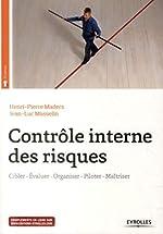 Contrôle interne des risques - Cibler, Evaluer, Organiser, Piloter, Maîtriser de Henri-Pierre Maders