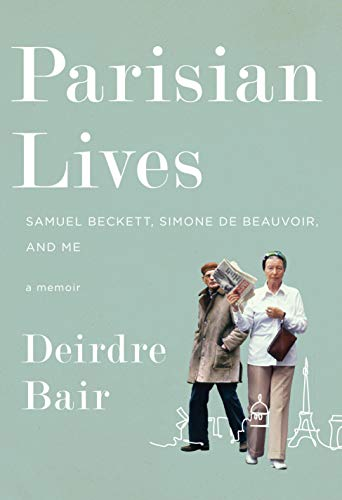 Image of Parisian Lives: Samuel Beckett, Simone de Beauvoir, and Me: A Memoir