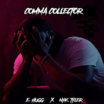 Comma Collector (feat. Nyk Tyler)