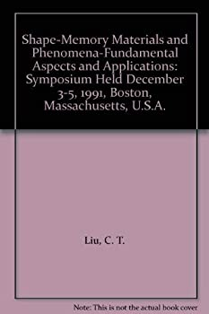Hardcover Shape-Memory Materials and Phenomena-Fundamental Aspects and Applications: Symposium Held December 3-5, 1991, Boston, Massachusetts, U.S.A. Book