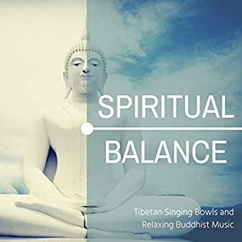 Spiritual Balance: Tibetan Singing Bowls and Relaxing Buddhist Music