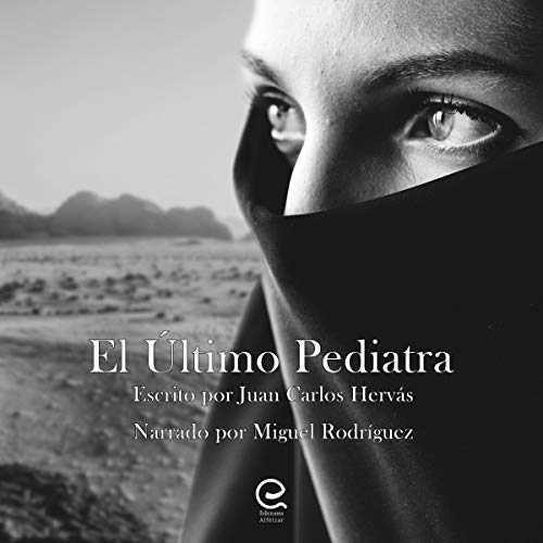 El Último Pediatra [The Last Pediatrician] audiobook cover art