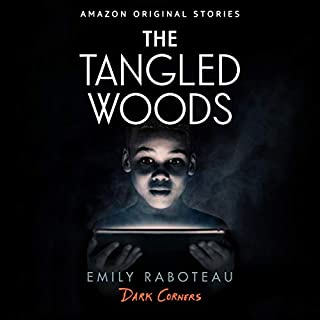 The Tangled Woods     Dark Corners Collection, Book 5              Written by:                                                                                                                                 Emily Raboteau                               Narrated by:                                                                                                                                 JD Jackson                      Length: 1 hr and 11 mins     Not rated yet     Overall 0.0