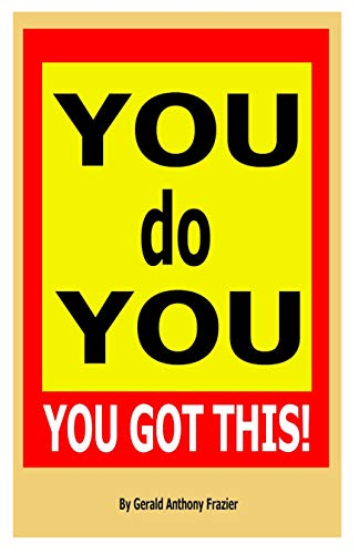 You do You: You Got This!