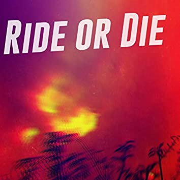 Ride Or Die (feat. CharloTheKiwii)