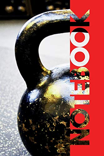 Notebook: Kettlebell Workouts Notes Excellent Composition Book for Weight Gainer Athlete