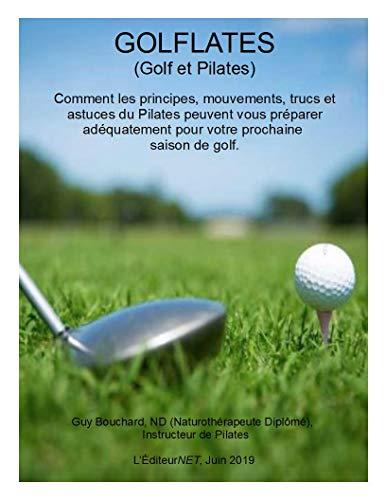 GolfLates: Le Pilates au service de votre prochaine saison de golf! (French Edition)