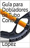 Guía para Dobladores de Tubo Conduit (Electricidad)