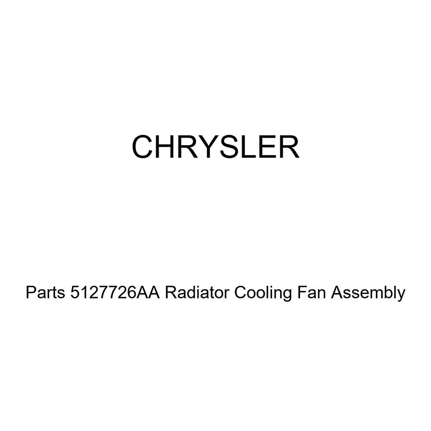 Genuine Chrysler Parts 5127726AA Radiator Cooling Fan Assembly