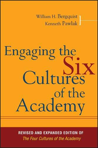 Engaging Six Cultures of Acade: Revised and Expanded Edition of the Four Cultures of the Academy (Jossey-Bass Higher and Adult Education)