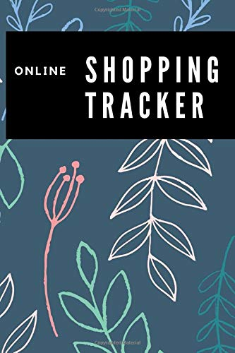 Online Shopping Tracker: Pretty Journal and Organizer for Your Online Purchases (online order log)