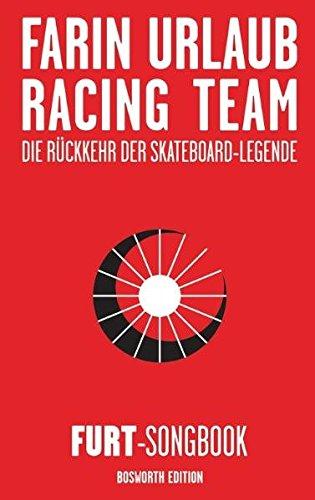 Farin Urlaub Racing Team - Die Rückkehr der Skateboard-Legende: FURT-Songbook
