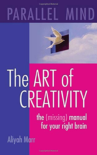Compare Textbook Prices for Parallel Mind, The Art of Creativity: The missing manual for your right brain 2 Edition ISBN 9780982105917 by Marr, Aliyah