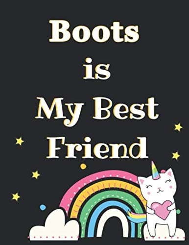 Boots is The Best Friend: Journal Cat Unicorn Design Named Boots Best Cat Ever Notebook 8.5 x 11 in and 110 Pages Matte Cover