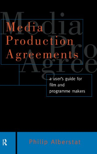 Media Production Agreements: A User's Guide for Film and Programme Makers (Blueprint) (English Edition)