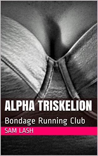Alpha Triskelion: Bondage Running Club (English Edition)