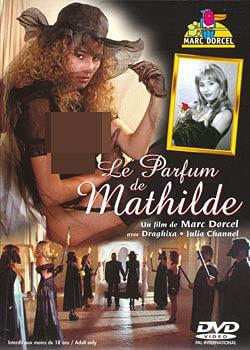 Les Parfum De Mathilde (Marc Dorcel) (Printed Disk Only)