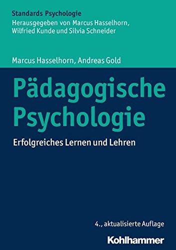 Pädagogische Psychologie: Erfolgreiches Lernen und Lehren (Kohlhammer Standards Psychologie)