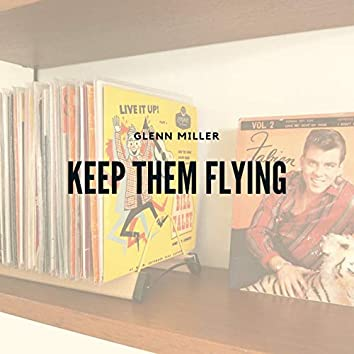 Keep Them Flying