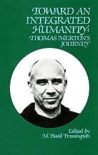 Toward an Integrated Humanity: Thomas Merton