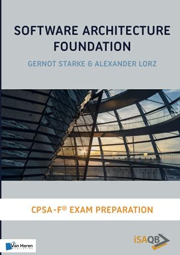 Software Architecture Foundation: CPSA Foundation® Exam Preparation: Cpsa Foundation(r) Exam Preparation