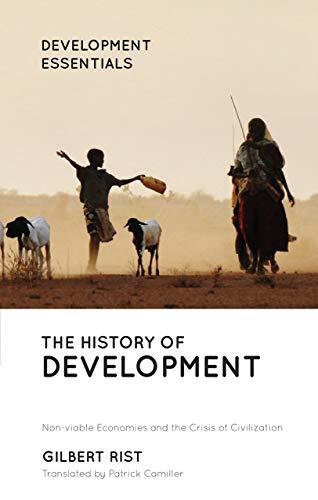 Rist, G: History of Development: From Western Origins to Global Faith (Development Essentials)