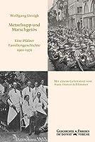 Metzelsupp und Marschgetoes: Eine Pfaelzer Familiengeschichte 1900-1970