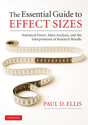 The Essential Guide to Effect Sizes: Statistical Power, Meta-Analysis, and the Interpretation of Research Results (English Edition)