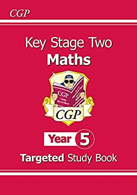 KS2 Maths Targeted Study Book - Year 5 (CGP KS2 Maths) from Coordination Group Publications Ltd (CGP)