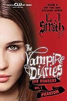 The Vampire Diaries: The Hunters: Phantom (Vampire Diaries: The Hunters, 1)