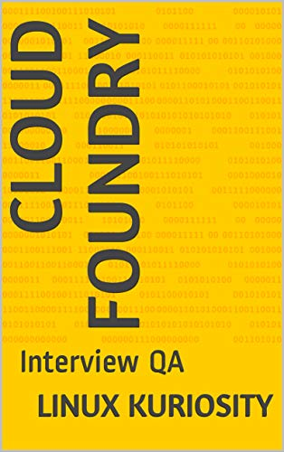 Cloud Foundry: Interview QA (English Edition)