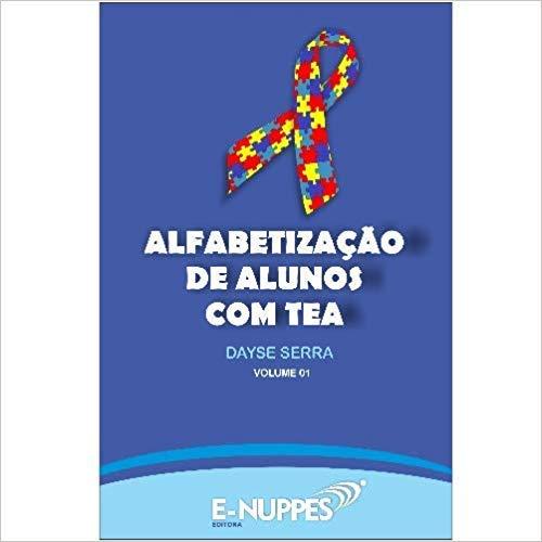 Alfabetização de Alunos com Tea Volume 1 (Transtorno do Espectro Autista)
