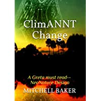 ClimANNT Change (ADAPTABLE NEONATURE TECHNOLOGY SERIES Book 9) (English Edition)