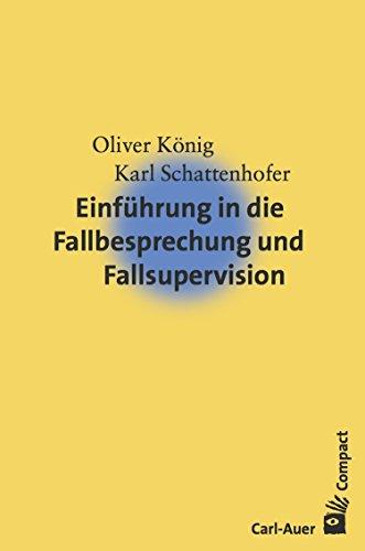Einführung in die Fallbesprechung und Fallsupervision (Carl-Auer Compact)