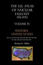 Us Atlas of Nuclear Fallout 1951-1970 Western U.S. by Richard L Miller (2006-03-30)