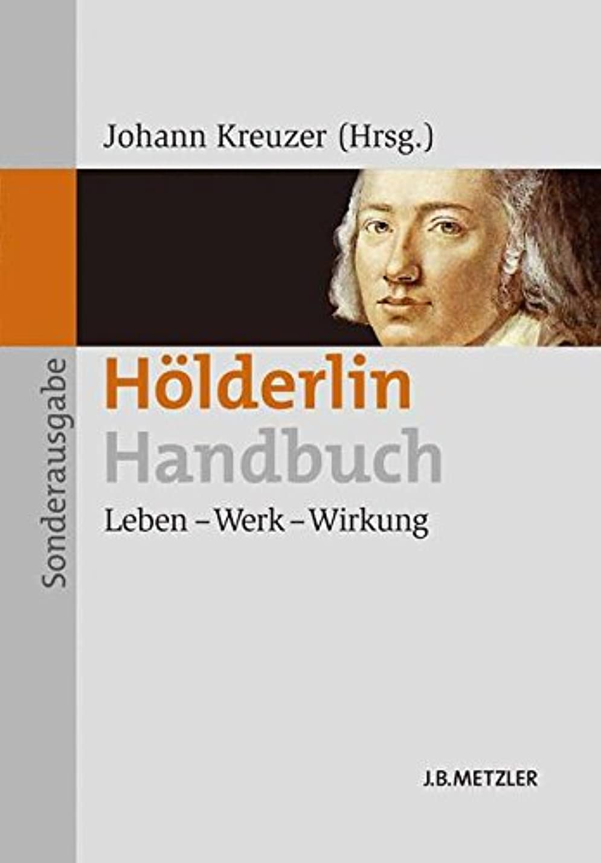 スマイルうなり声笑Hoelderlin-Handbuch: Leben – Werk – Wirkung