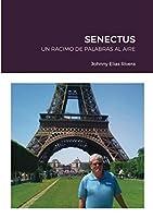 Senectus: Un Racimo de Palabras Al Aire
