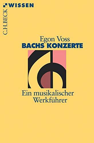 Bachs Konzerte: Ein musikalischer Werkführer (Beck'sche Reihe)