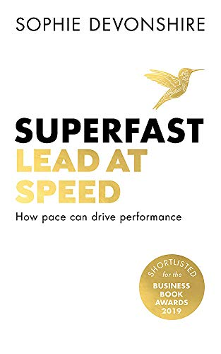 Superfast: Lead at speed - Shortlisted for Best Leadership Book at the...