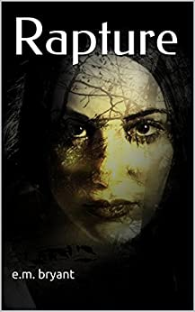 Rapture (DIARY TRILOGY Book 1) by [E.M. Bryant, Stacy Doyle]