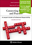 Image of Connecting Ethics and Practice: A Lawyer's Guide to Professional Responsibility [Connected eBook with Study Center] (Aspen Coursebook)
