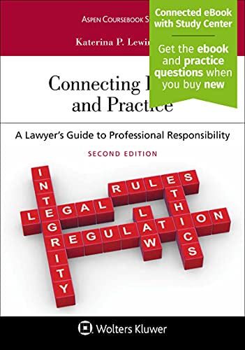 Compare Textbook Prices for Connecting Ethics and Practice: A Lawyer's Guide to Professional Responsibility Aspen Coursebook [Connected Casebook] 2 Edition ISBN 9781543806014 by Katerina P. Lewinbuk