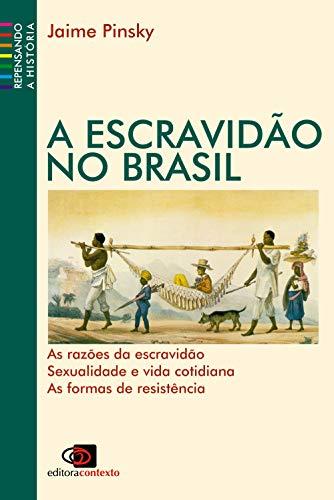A escravidão no Brasil (Nova edição)