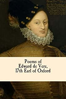 Poems of Edward De Vere, 17th Earl of Oxford