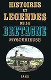 Histoires et Légendes de la Bretagne Mystérieuse
