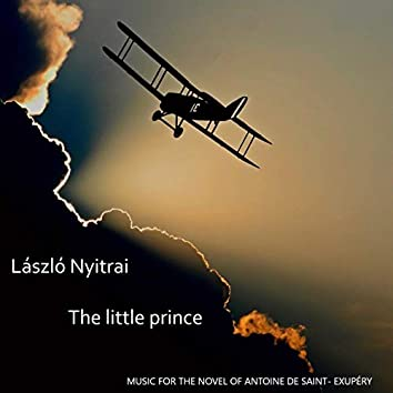 The Little Prince (Music for the Novel of Saint-Exupéry)